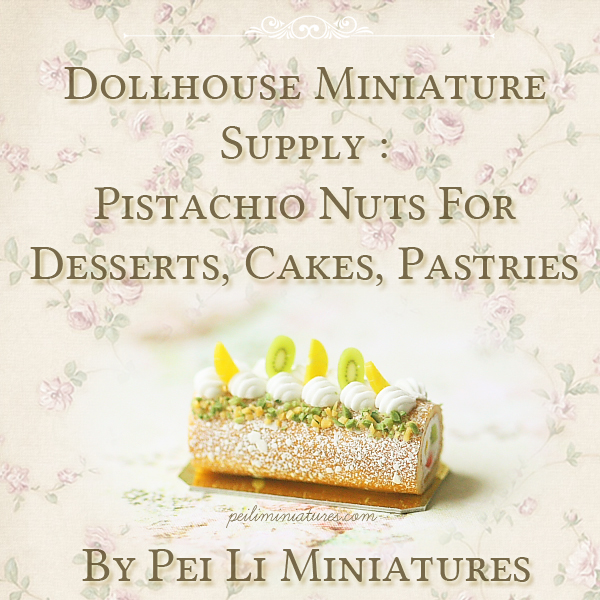 Dollhouse Supplies - Pistachio Nuts Kit for Dollhouse Miniatures Cake, Pastries, Dessert